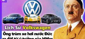 Lịch Sử Volkswagen – Ông Trùm Xe Hơi Đức, Ra Đời Từ Ý Tưởng Của Hitler